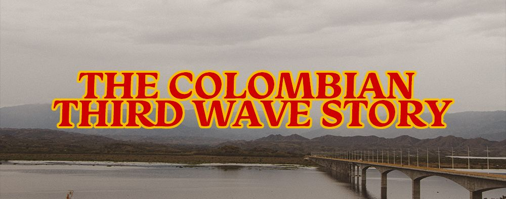 The Colombian Third Wave Story