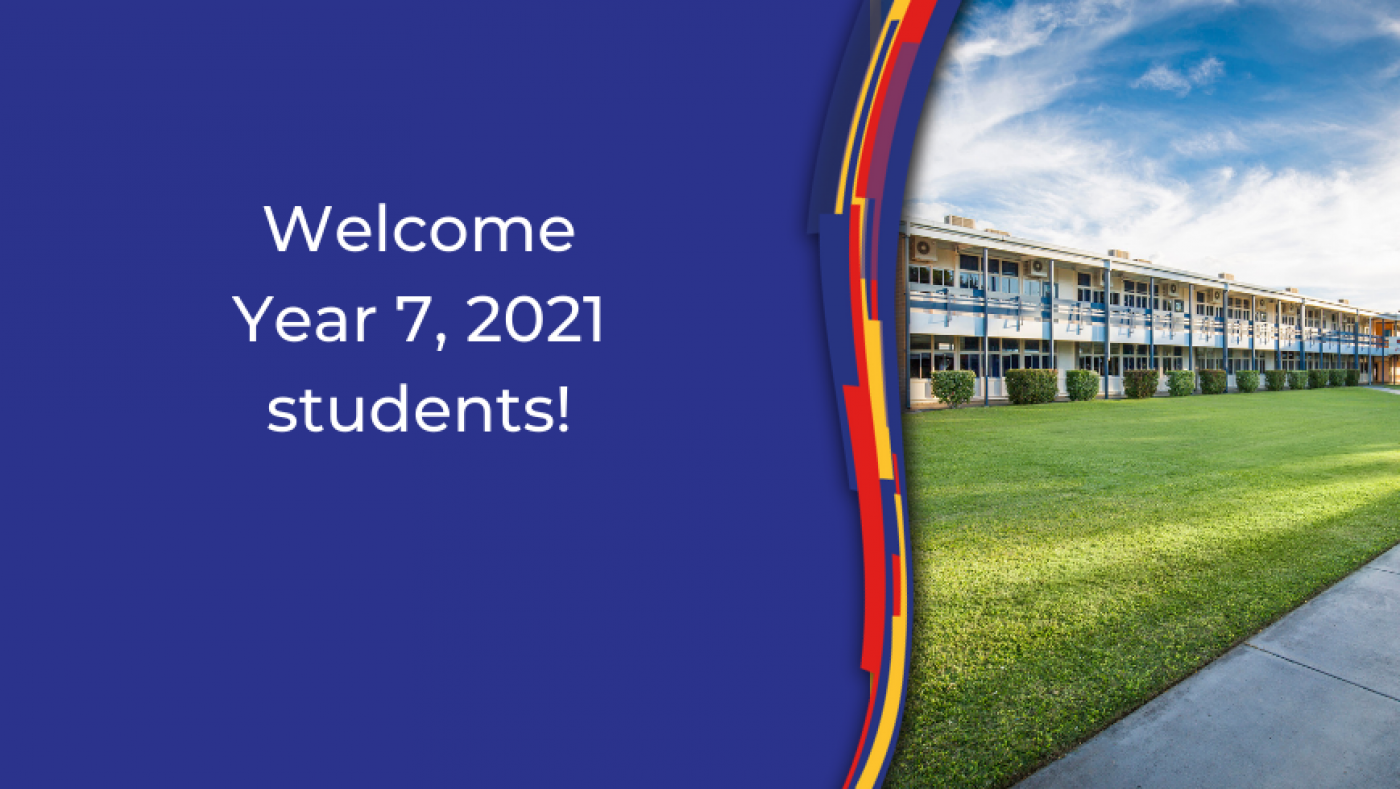 Welcome Year 7, 2021 student to Orientation Day