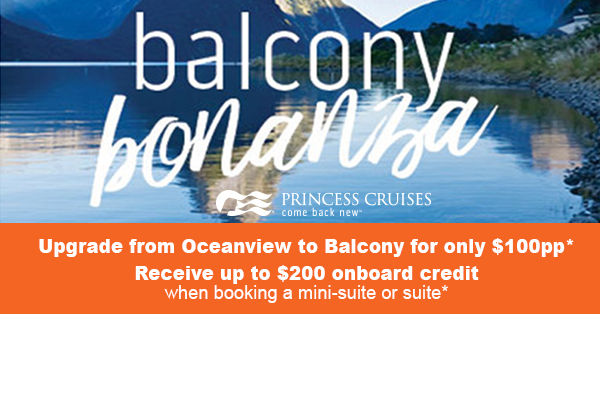 Balcony Bonanza! Receive up to $200 Onboard credit when booking a Mini-Suite & Above !!