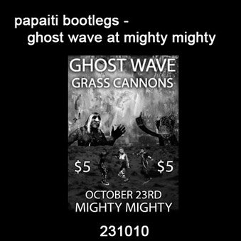 Ghost wave live at mighty mighty 231010