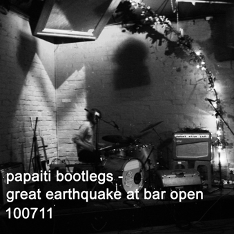 Great earthquake live at bar open 100711