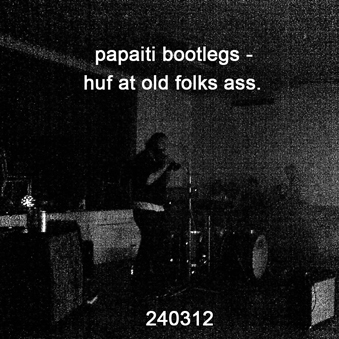 Huf live at old folks ass 240312