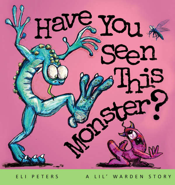 Book cover for Have You Seen This Monster? by Eli Peters &