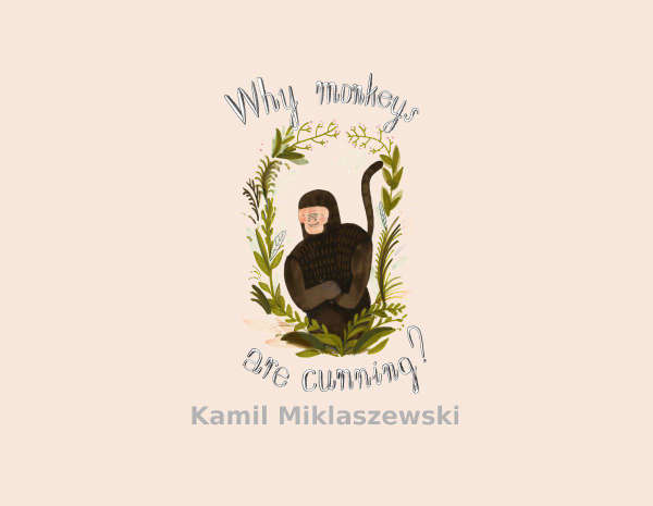 Book cover for Why Monkeys Are Cunning? by Kamil Miklaszewski &