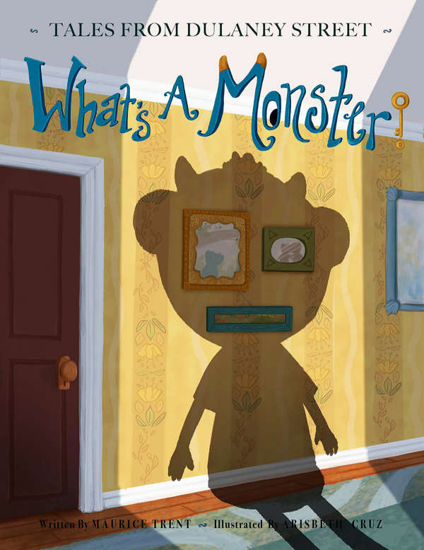 Book cover for What's a Monster? by Maurice Trent & Arisbeth Cruz