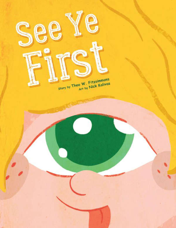 Book cover for See Ye First by Theo W. Fitzsimmons & Nick Kalivas