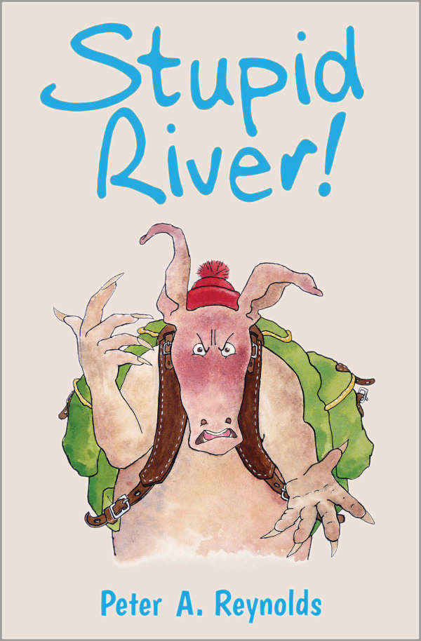Book cover for Stupid River! by Peter A. Reynolds &