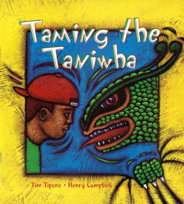 Book cover for Taming the Taniwha by Tim Tipene & Henry Campbell