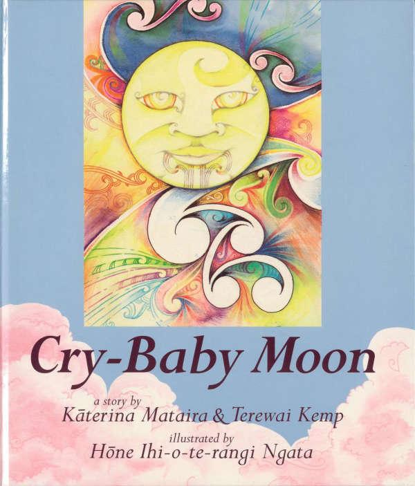 Book cover for Cry-Baby Moon by aterina Mataira & Terewai Kemp & Hōne Ihi-o-te-rangi Ngata