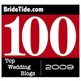 "Bride Tide ""Top 100 Wedding Blogs To Follow In 2009"" March 2009"
