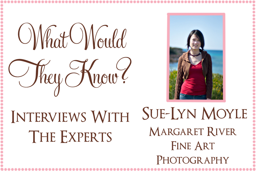 wwtk suelyn What Would They Know? Sue Lyn of Margaret River Fine Art Photography