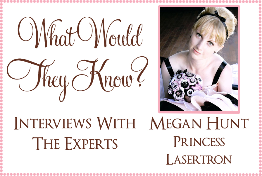 wwtk princes lasertron What Would They Know? Megan of Princess Lasertron