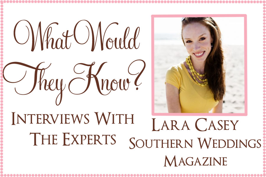 wwtk lara casey What Would They Know? Lara Casey of Southern Weddings Magazine