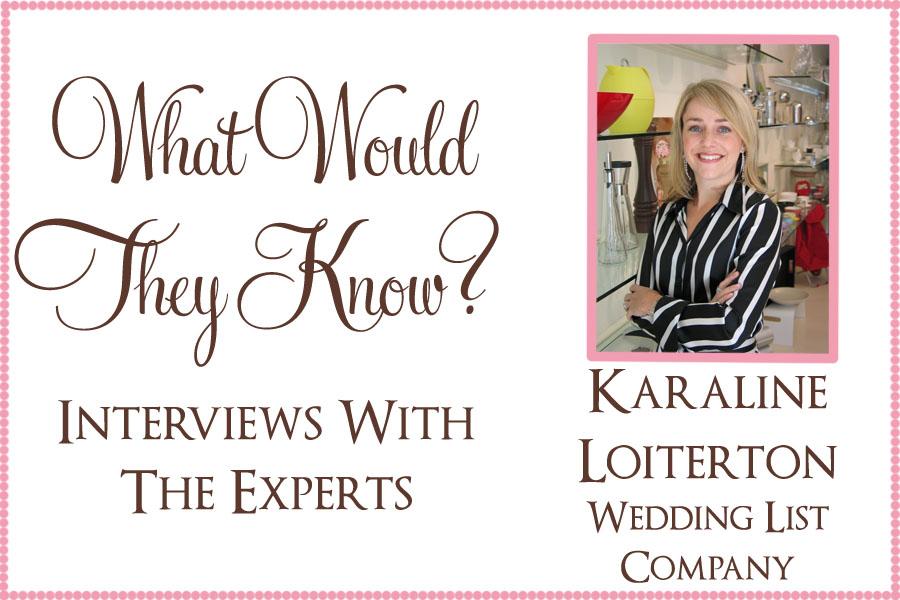 wwtk wedding list company What Would They Know? Karaline Loiterton of Wedding List Company