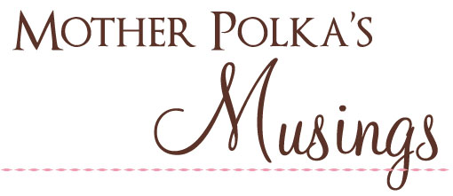 mother polkas musings5 Mother Polka Dots Musings There Are Two Sides To Every Story