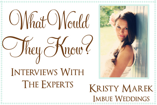 Expert Interview Imbue Weddings21 What Would They Know? Kristy Marek Of Imbue Weddings
