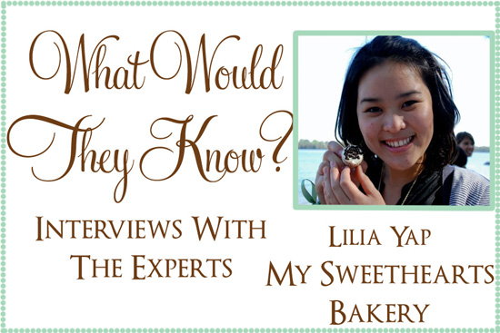 Lilia Yap My sweethearts bakery What Would They Know? Lilia Yap of My Sweethearts Bakery