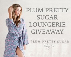 Plum Pretty Sugar Loungerie Giveaway