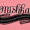 mishka font