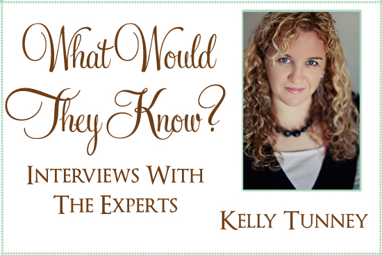 interview with expert kelly tunney What Would They Know? Kelly Tunney