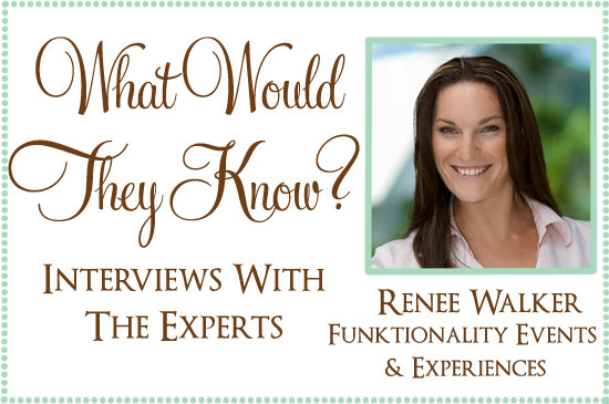 funktionality events and experiences renee What Would They Know? Renee Walker from Funktionality Events And Experiences