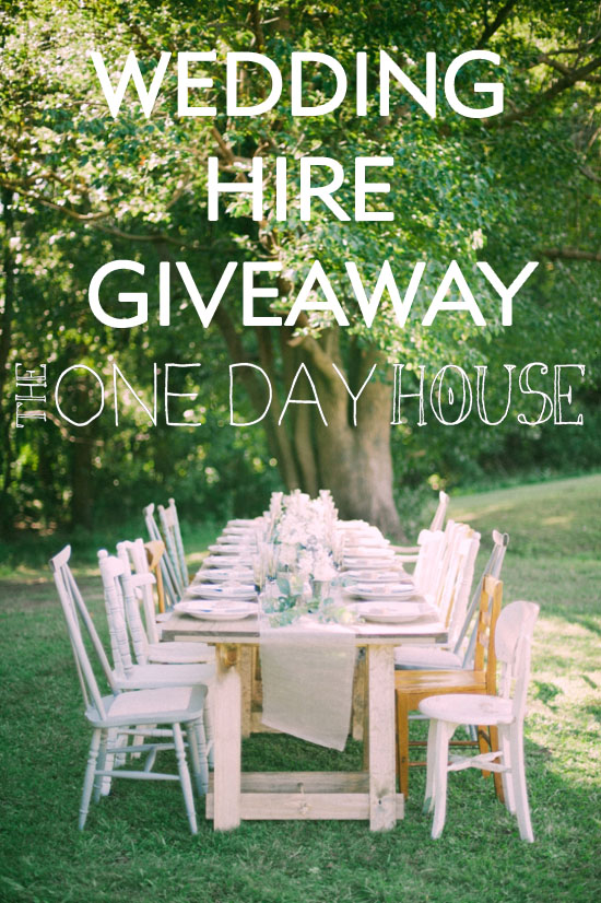 one day house wedding hire giveaway The One Day House Wedding Hire Giveaway