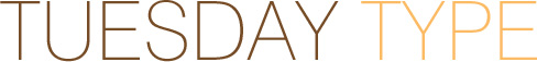 TUESDAY TYPE5 Tuesday Type Monte Cristo