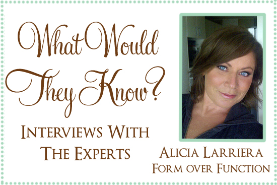 form over function expert interviews What Would They Know? Alicia Larriera from Form Over Function