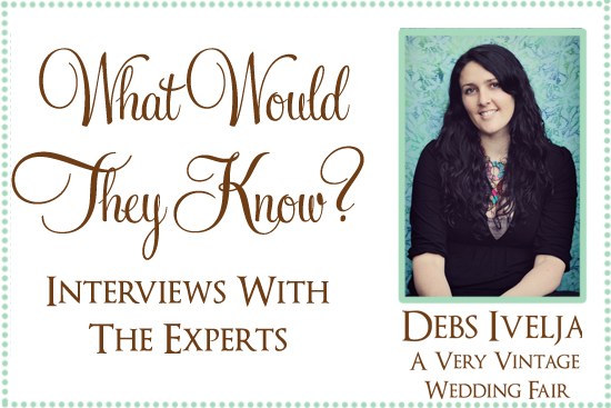 vintage wedding fair brisbane What Would They Know? Debs Ivelja from A Very Vintage Wedding Fair