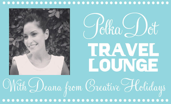 Dean from Creative Holidays Header The Polka Dot Travel Lounge Deana from Creative Holidays
