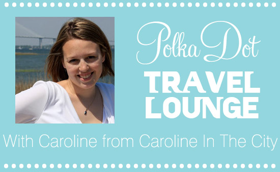 Caroline in the city header The Polkadot Travel Lounge with Caroline from Caroline In The City