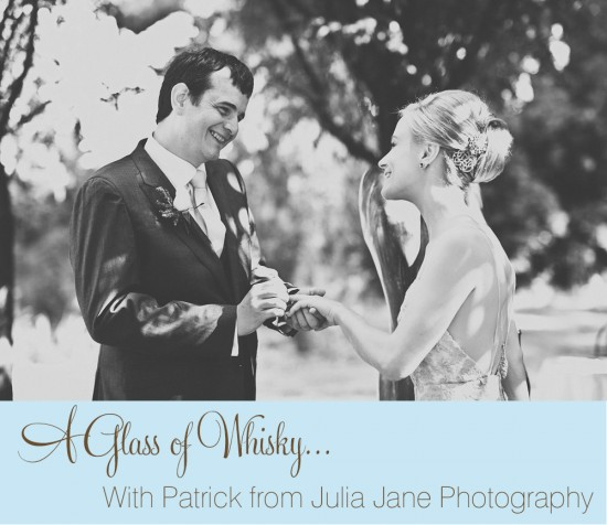 Julia Patrick header 550x476 A Glass of Whisky With....Patrick from Julia Jane Photography