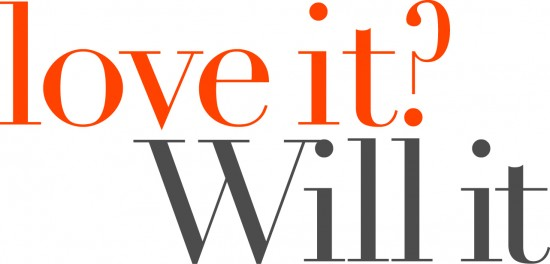 1 Love It Will It TAGLINE 550x264 Friday Roundup