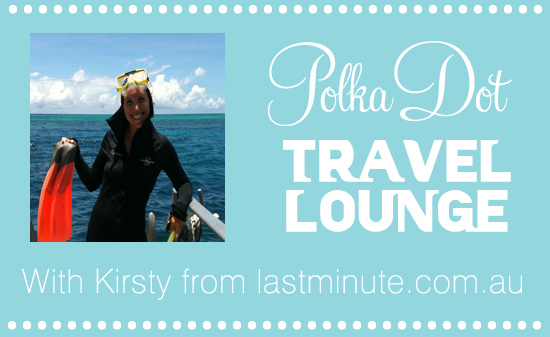 Last Minute HEader The Polka Dot Travel Lounge Honeymoon Travel Advice with Kirsty from lastminute.com.au