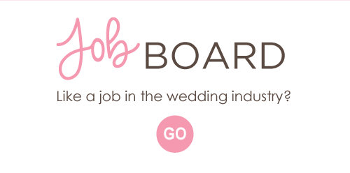 Job Board - Bride