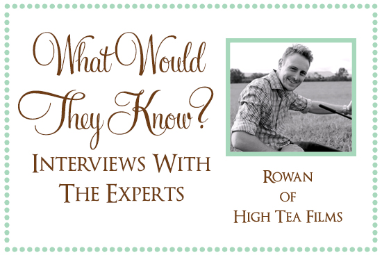 Rowan of High Tea Films