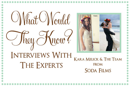 Soda Films What Would They Know? Kara Melick & Team from Soda Films