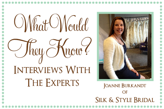 Joanne Silk Style Bridal What Would They Know? Joanne Burkandt of Silk & Style Bridal