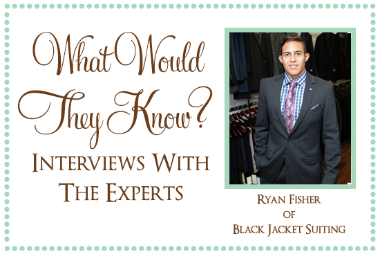 Black Jacket Suiting What Would They Know? Ryan Fisher of Black Jacket Suiting