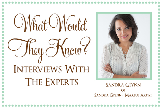 Sandra Glynn Makeup What Would They Know? Sandra Glynn of Sandra Glynn Makeup Artist
