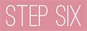 Step-Six