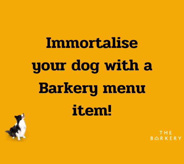 Immortalise Your Dog With A Barkery Menu Item