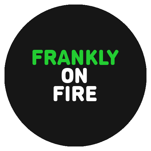 FRANKLY ON FIRE