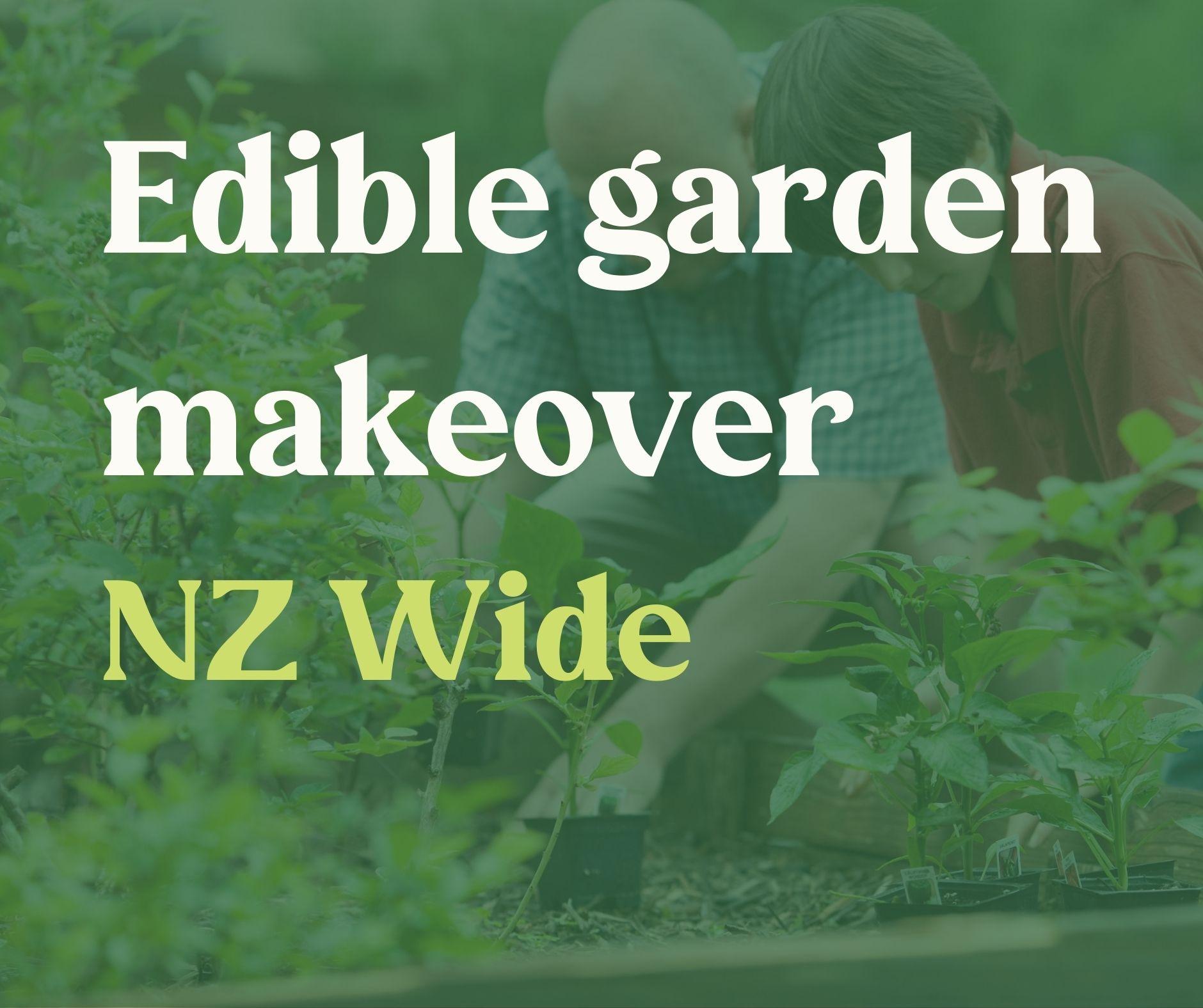 Edible Garden Makeover - NZ Wide