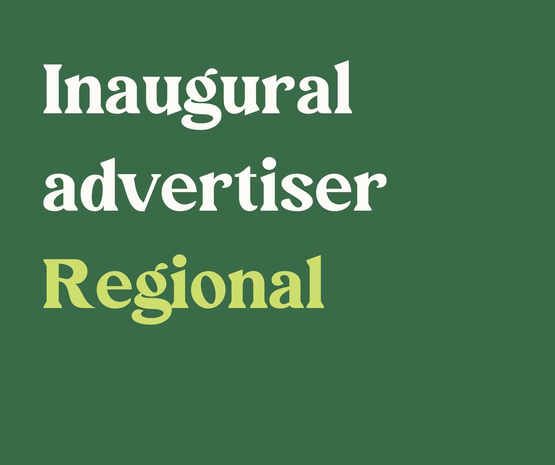 Inaugural Advertiser- Regional