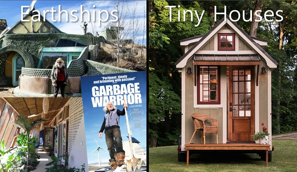 Earthships and Tiny Houses