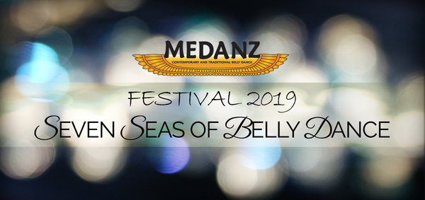 MEDANZ Seven Seas of Bellydance Festival 2019