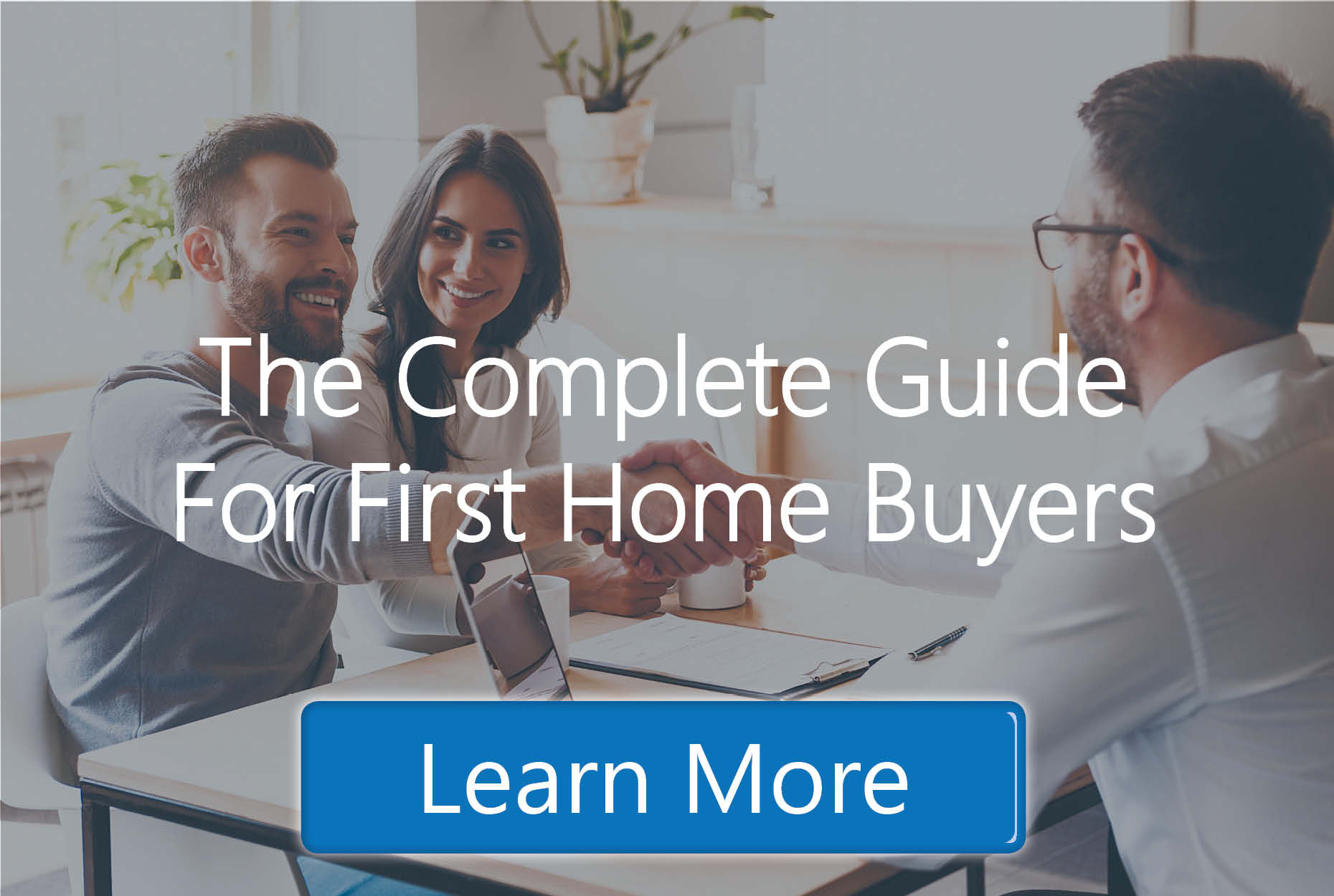The Complete Guide for First Home Buyers