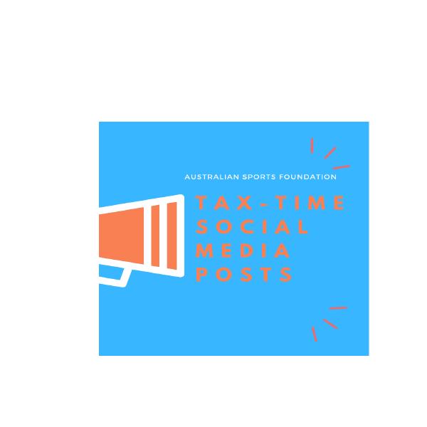 TAX-TIME SOCIAL MEDIA POSTS | Australian Sports Foundation