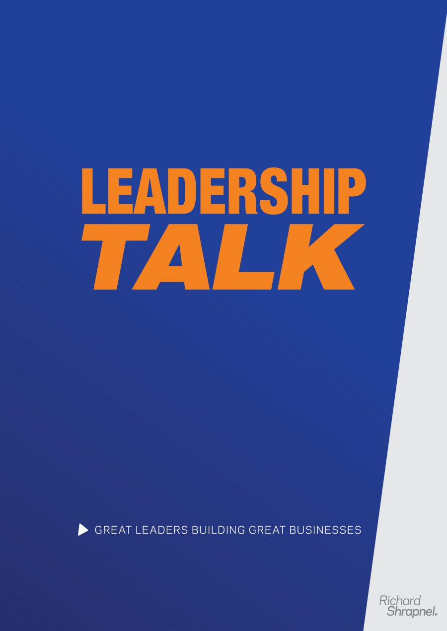 Richard Shrapnel's 'Leadership Talk - Great Leaders Building Great Businesses' guide front cover
